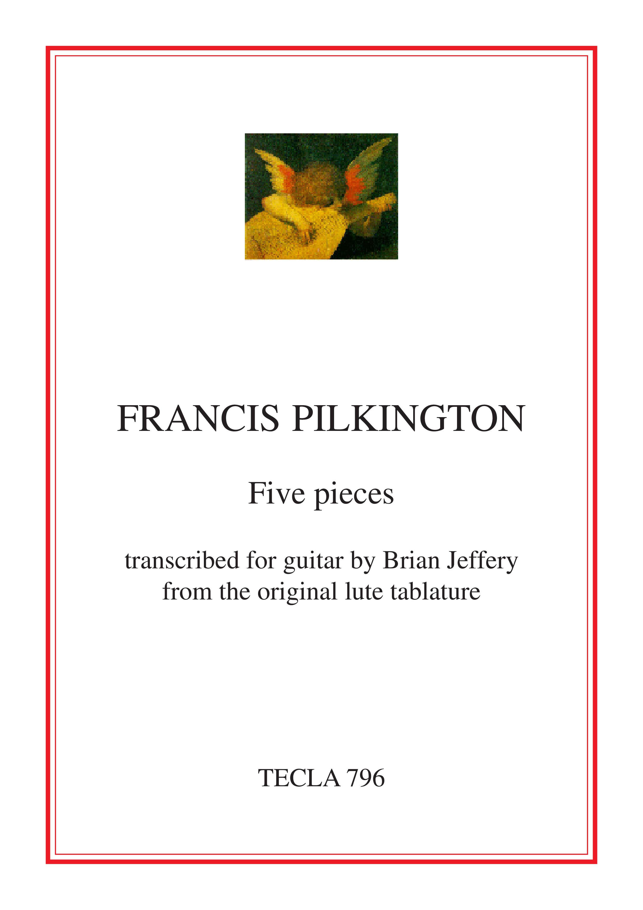 Francis Pilkington - Five lute pieces arranged for guitar by Brian Jeffery  (pdf)